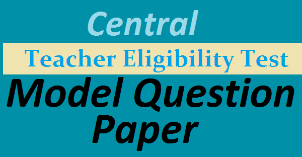CTET Model Question Papers